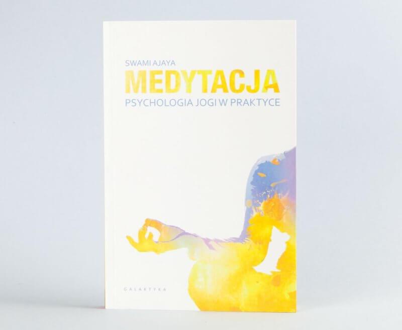 Medytacja. Psychologia jogi w praktyce